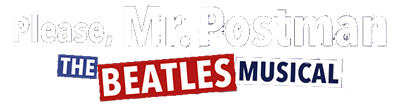 Please, Mr. Postman – The Beatles Musical - Infos zur Show, Tickets und mehr